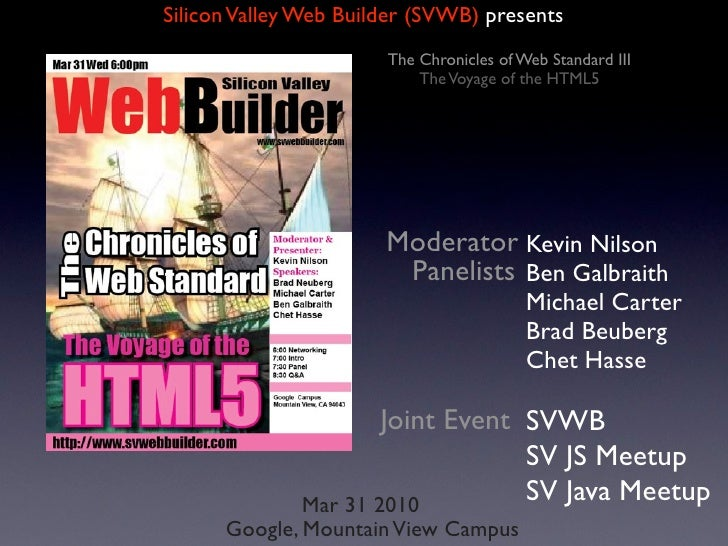 Silicon Valley Web Builder (SVWB) presents                        The Chronicles of Web Standard III                      ...