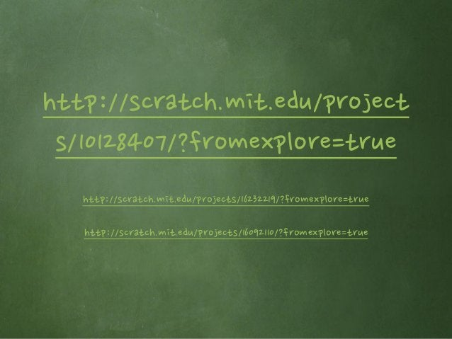 http://scratch.mit.edu/project s/17110159/?fromexplore=true