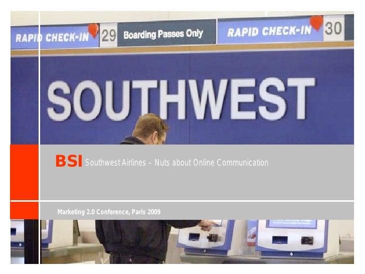 BSI Southwest Airlines – Nuts about Online Communication  Marketing 2.0 Conference, Paris 2009
