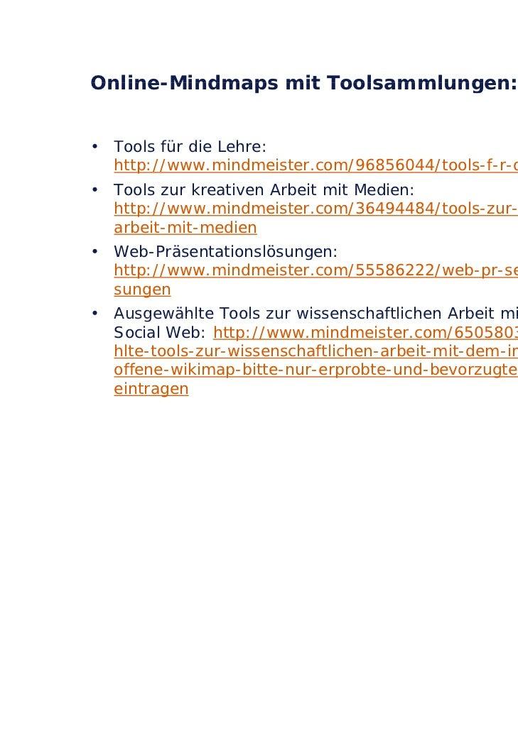 Online-Mindmaps mit Toolsammlungen:• T l fü die Lehre:  Tools für di L h  http://www.mindmeister.com/96856044/tools-f-r-di...
