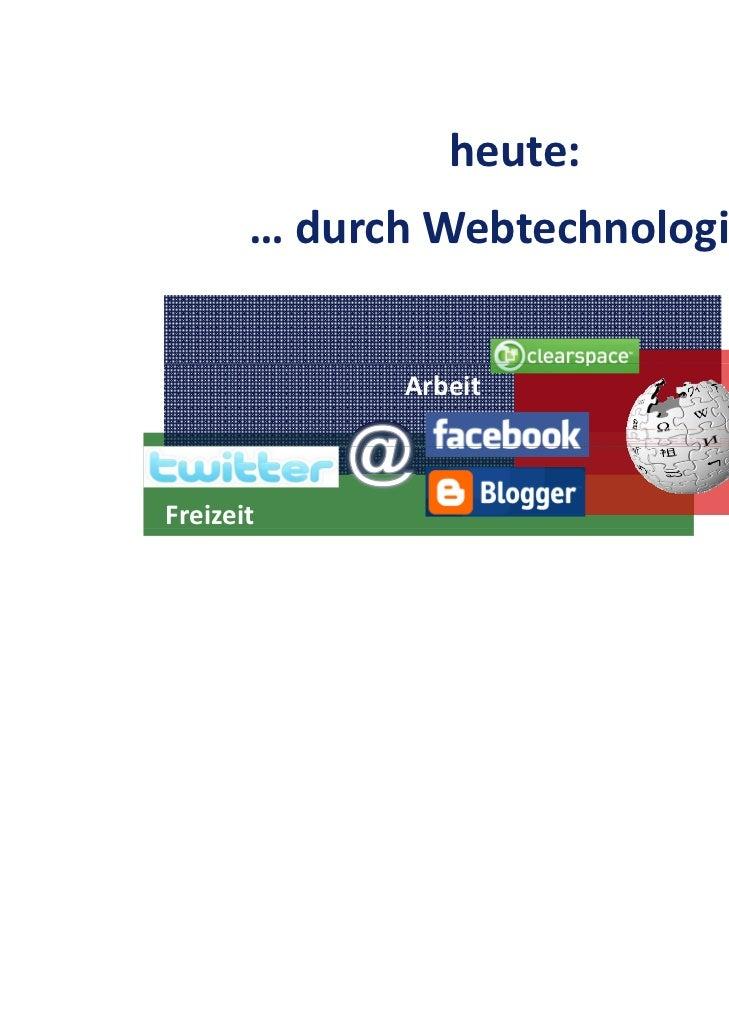 heute:       …durchWebtechnologien             Arbeit                         LernenFreizeit