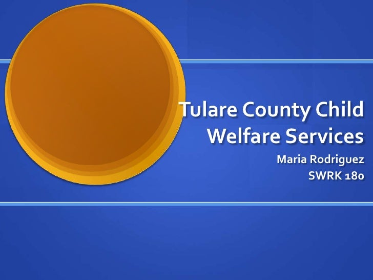 Tulare County Child   Welfare Services          Maria Rodriguez               SWRK 180