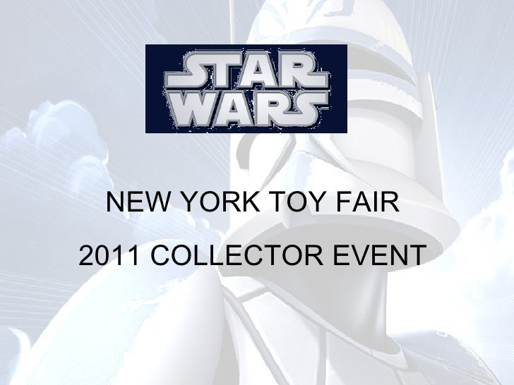 TOY FAIR 2010 COLLECTOR EVENT PRESENTATION NEW YORK TOY FAIR 2011 COLLECTOR EVENT