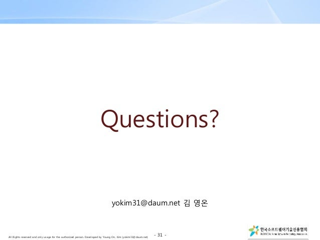 All Rights reserved and only usage for the authorized person. Developed by Young On, Kim (yokim31@daum.net) Questions? yok...