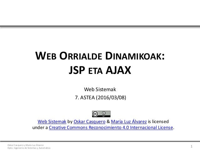 Oskar Casquero y María Luz Álvarez Dpto. Ingeniería de Sistemas y Automática 1 Web Sistemak by Oskar Casquero & María Luz ...
