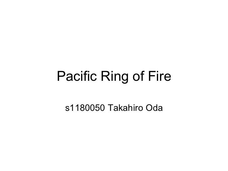 Pacific Ring of Fire s1180050 Takahiro Oda