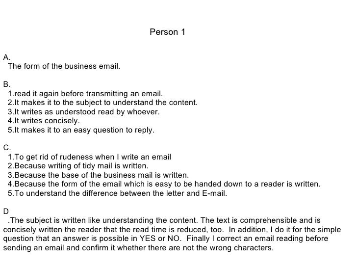 A. The form of the business email. B. 1.read it again before transmitting an email. 2.It makes it to the subject to unders...
