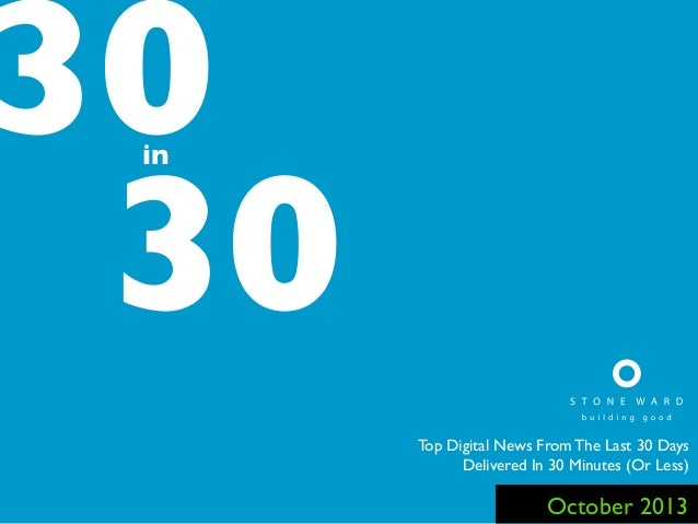 30 30 in  Top Digital News From The Last 30 Days Delivered In 30 Minutes (Or Less)  October 2013