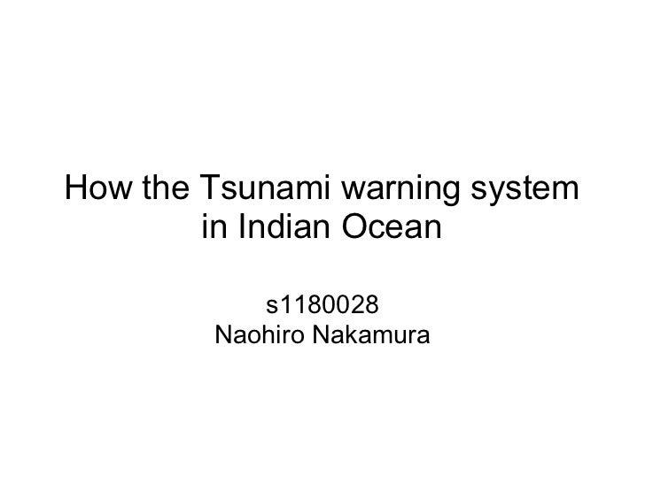 How the Tsunami warning system        in Indian Ocean           s1180028        Naohiro Nakamura