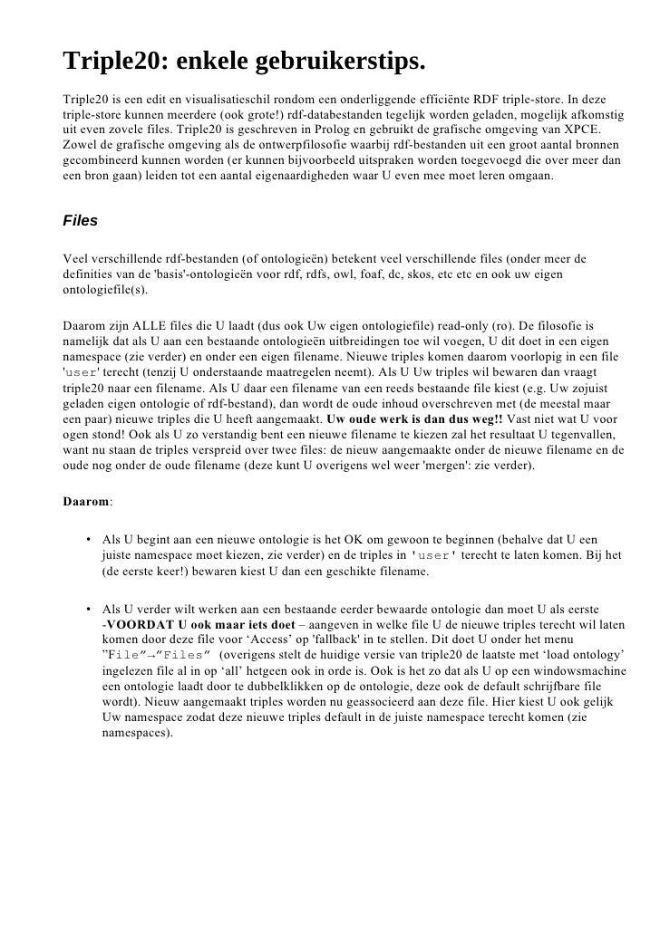 Triple20: enkele gebruikerstips. Triple20 is een edit en visualisatieschil rondom een onderliggende efficiënte RDF triple-...