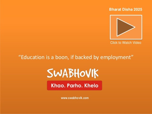 """Education is a boon, if backed by employment"" Bharat Disha 2025 Click to Watch Video www.swabhovik.com"