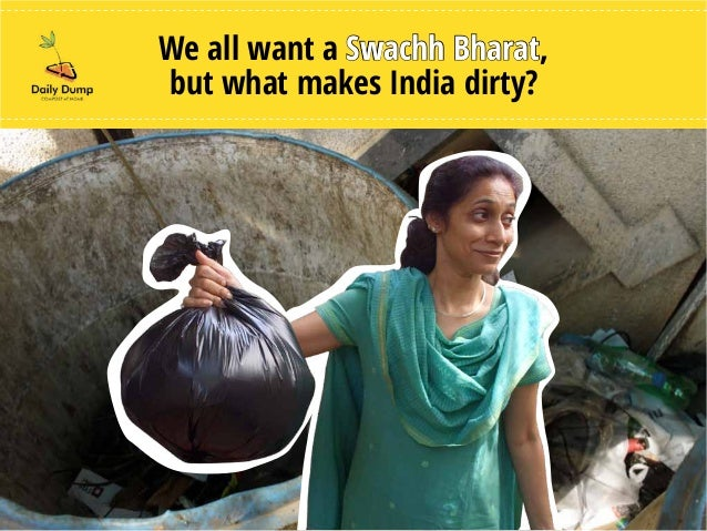 We all want a Swachh Bharat, but what makes India dirty?