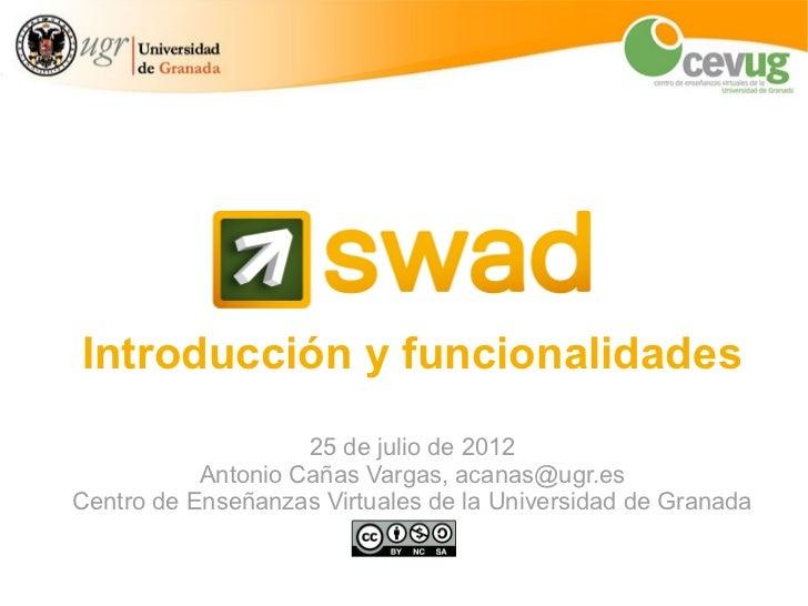 Introducción y funcionalidades                    25 de julio de 2012           Antonio Cañas Vargas, acanas@ugr.esCentro ...