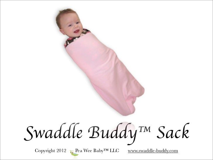 Swaddle Buddy™ Sack Copyright 2012   Pea Wee Baby™ LLC   www.swaddle-buddy.com