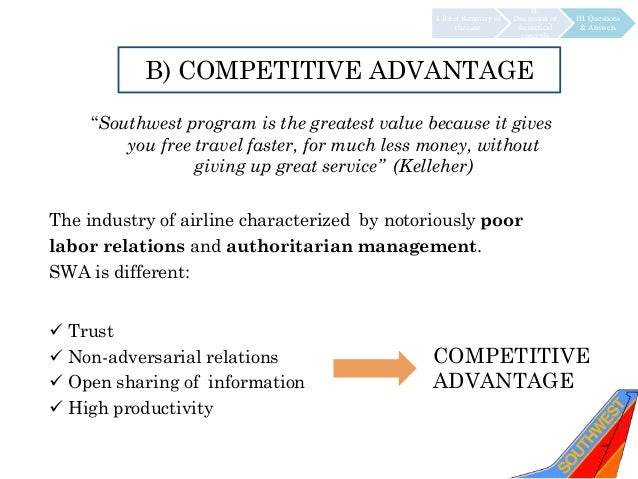 case study management at southwest airlines Southwest airlines corporation is one of the biggest airlines in the united states and the biggest low cost carrier in the world air southwest co was founded in 1967 in dallas, texas became southwest airlines co in 1971 southwest, commenced customer on june 1971, with 3 boeing 737 aircraft.