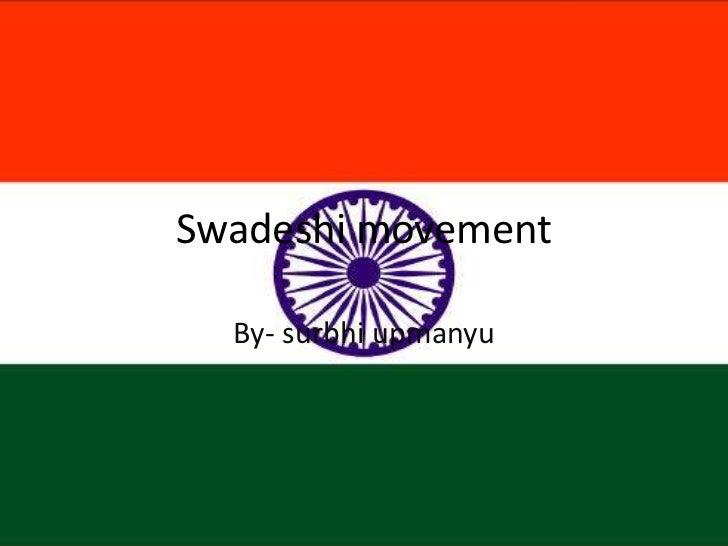 Swadeshi movement  By- surbhi upmanyu