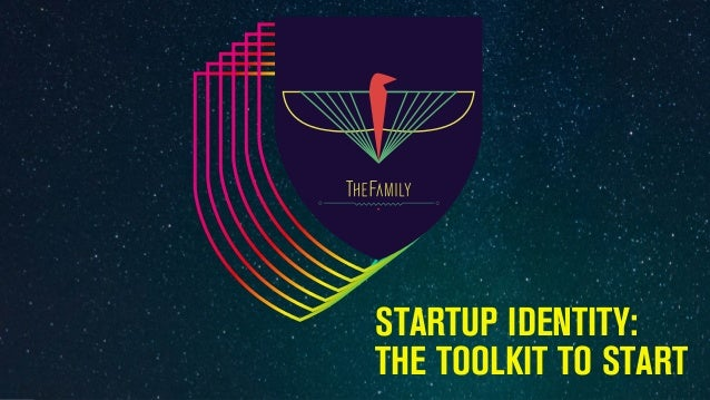 STARTUP IDENTITY: THE TOOLKIT TO START