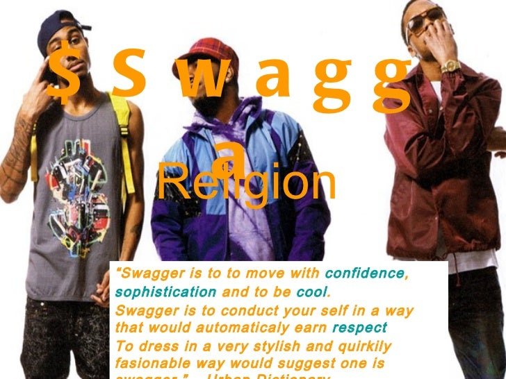 "$Swagga Religion "" Swagger is to to move with  confidence ,  sophistication  and to be  cool .  Swagger is to conduct your..."