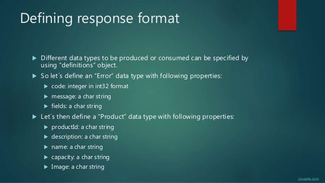"""Defining response format  Different data types to be produced or consumed can be specified by using """"definitions"""" object...."""