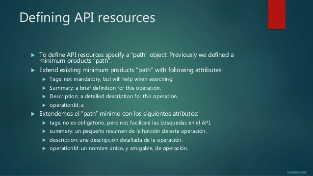 """Defining API resources  To define API resources specify a """"path"""" object. Previously we defined a minimum products """"path""""...."""