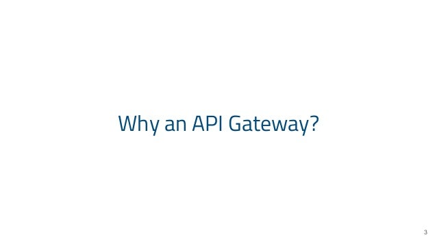 Manage your APIs and Microservices with an API Gateway Slide 3