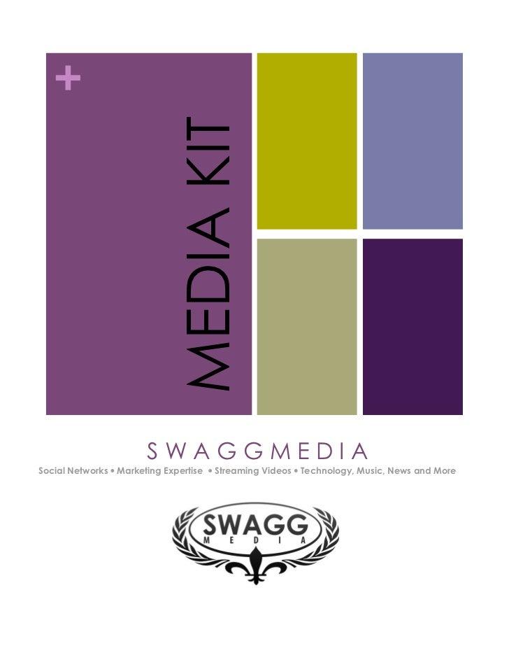 +                            MEDIA KIT                       SWAGGMEDIASocial Networks ! Marketing Expertise ! Streaming V...