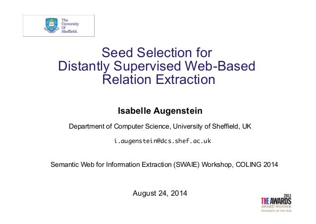 Seed Selection for Distantly Supervised Web-Based Relation Extraction Isabelle Augenstein Department of Computer Science, ...