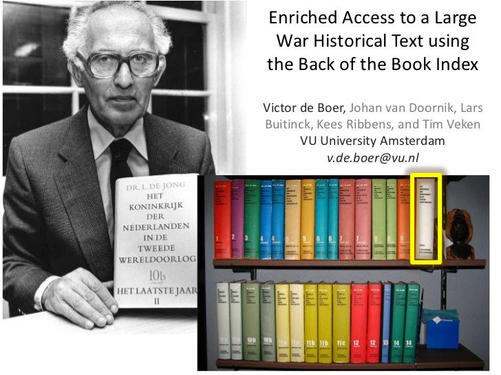 Enriched Access to a Large War Historical Text usingthe Back of the Book IndexVictor de Boer, Johan van Doornik, LarsBuiti...