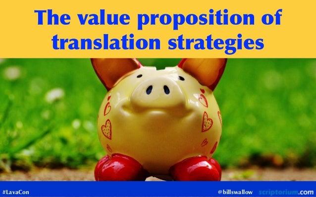 @billswallow Thevaluepropositionof translationstrategies #LavaCon