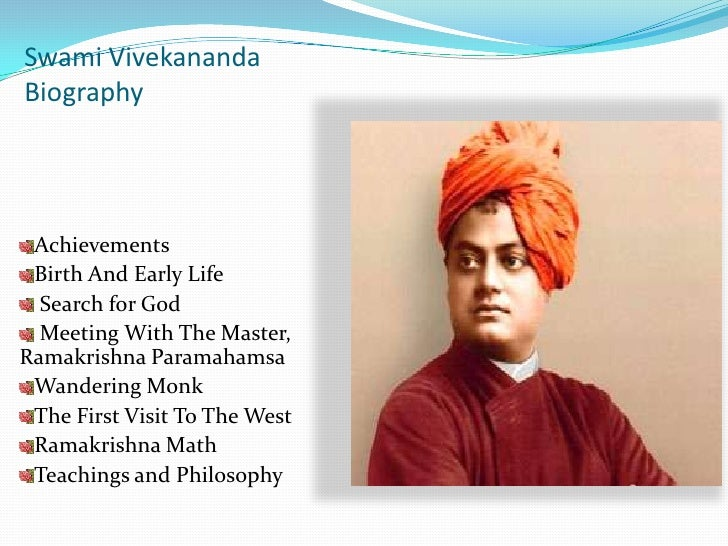 Swami Vivekananda Biography<br />Achievements<br />Birth And Early Life<br /> Search for God  <br />Meeting With The Maste...