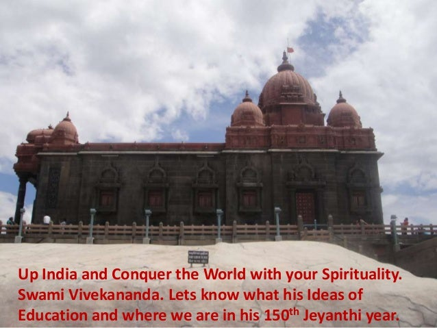 Up India and Conquer the World with your Spirituality.Swami Vivekananda. Lets know what his Ideas ofEducation and where we...
