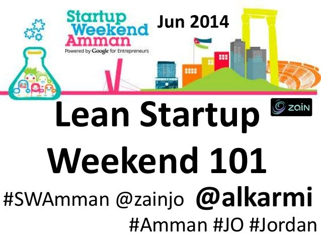 @alkarmi#SWAmman @zainjo #Amman #JO #Jordan Jun 2014 Lean Startup Weekend 101