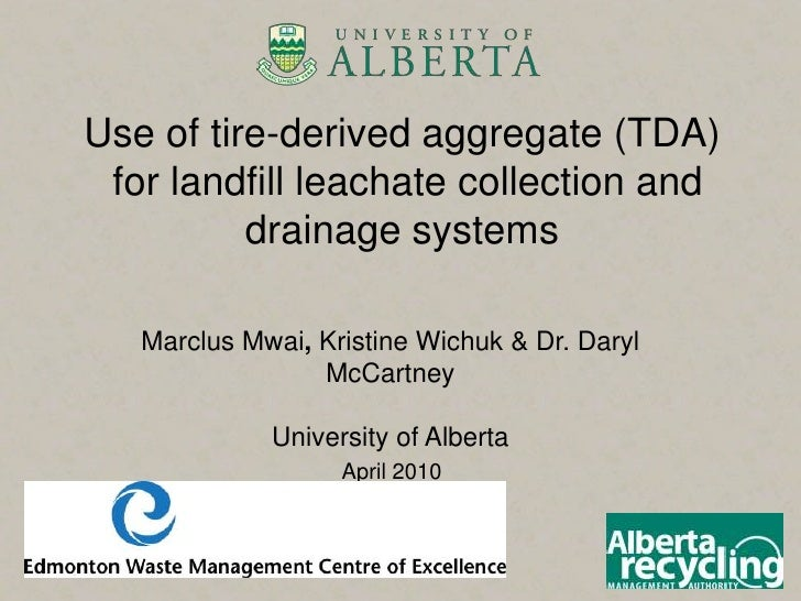 Use of tire-derived aggregate (TDA)  for landfill leachate collection and           drainage systems     Marclus Mwai, Kri...