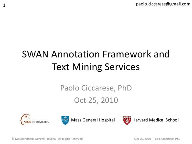© Massachusetts General Hospital, All Rights Reserved Oct 25, 2010 - Paolo Ciccarese, PhD SWAN Annotation Framework and Te...