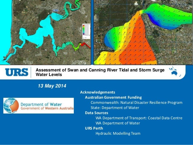Presentation Title Assessment of Swan and Canning River Tidal and Storm Surge Water Levels 13 May 2014 Acknowledgements Au...