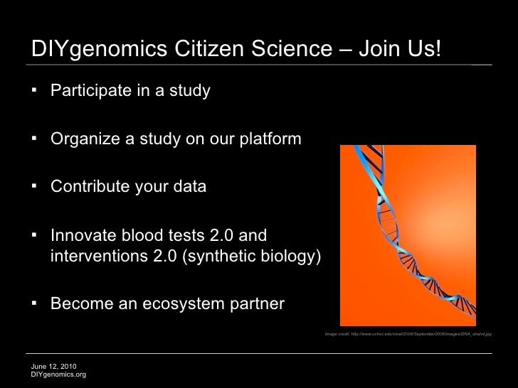 DIYgenomics Citizen Science – Join Us!     Participate in a study      Organize a study on our platform      Contribute...