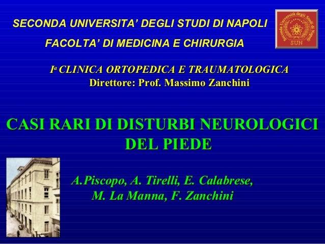 SECONDA UNIVERSITA' DEGLI STUDI DI NAPOLI     FACOLTA' DI MEDICINA E CHIRURGIA      Ia CLINICA ORTOPEDICA E TRAUMATOLOGICA...