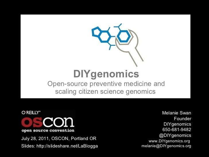 DIYgenomics Open-source preventive medicine and scaling citizen science genomics   Melanie Swan  Founder DIYgenomics 650-6...