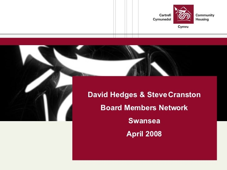 David Hedges & Steve Cranston Board Members Network Swansea April 2008