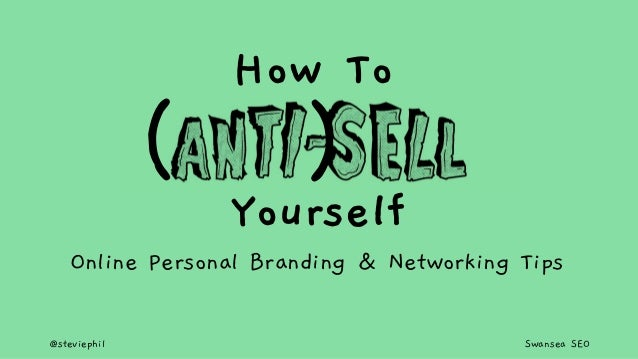 @steviephil Swansea SEO ( ) How To Yourself Online Personal Branding & Networking Tips