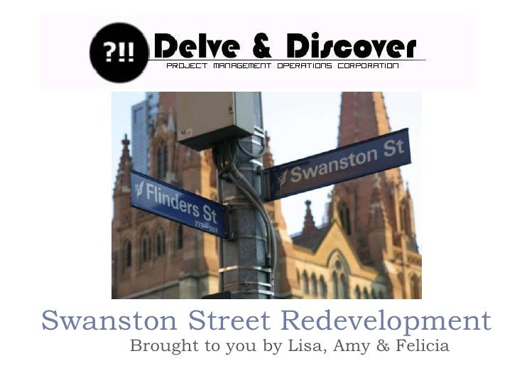 Swanston Street Redevelopment<br />Brought to you by Lisa, Amy & Felicia<br />