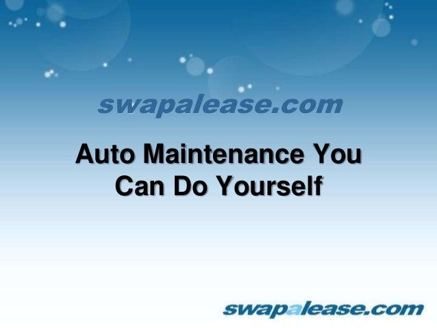 swapalease.com Auto Maintenance You Can Do Yourself