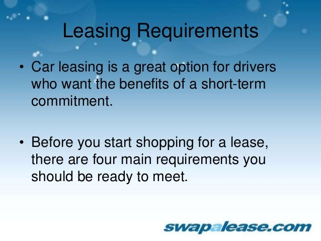 car lease requirements. Black Bedroom Furniture Sets. Home Design Ideas