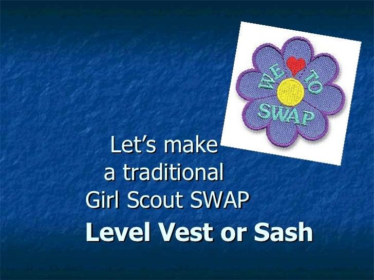 Let's make  a traditional  Girl Scout SWAP Level Vest or Sash