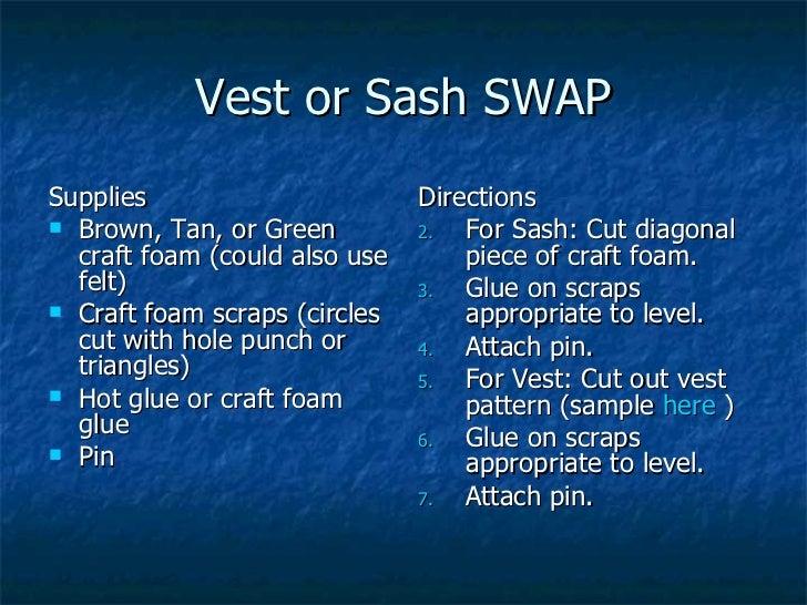 Vest or Sash SWAP <ul><li>Supplies </li></ul><ul><li>Brown, Tan, or Green craft foam (could also use felt) </li></ul><ul><...