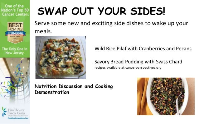 Nutrition Discussion and CookingDemonstrationSWAP OUT YOUR SIDES!Serve some new and exciting side dishes to wake up yourme...