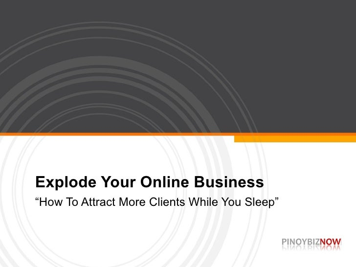 """Explode Your Online Business""""How To Attract More Clients While You Sleep"""""""