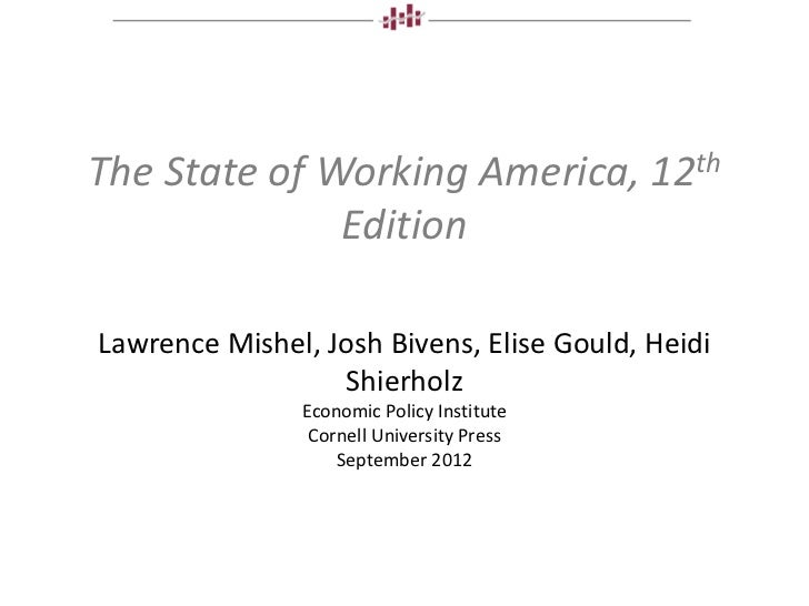 The State of Working America, 12th              EditionLawrence Mishel, Josh Bivens, Elise Gould, Heidi                  S...