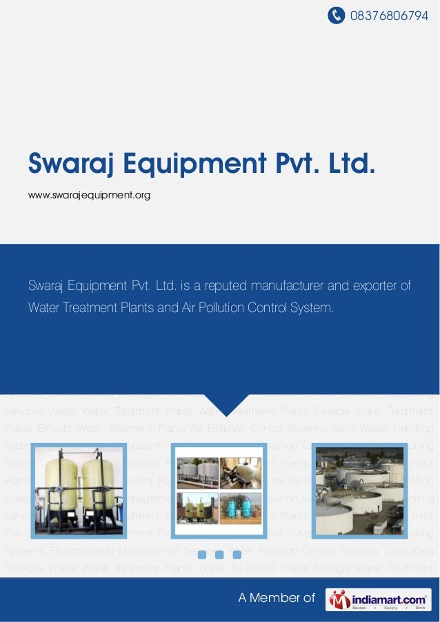 08376806794A Member ofSwaraj Equipment Pvt. Ltd.www.swarajequipment.orgWaste Water Treatment Plants Water Treatment Plants...