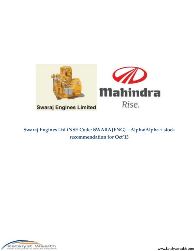 Swaraj Engines Ltd (NSE Code: SWARAJENG) – Alpha/Alpha + stock recommendation for Oct'13  www.katalystwealth.com